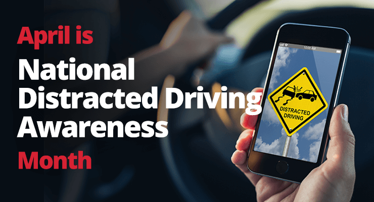 How Can You Improve Your Safety During Distracted Driving Awareness Month?